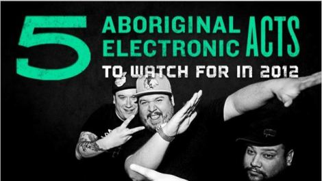 5 Aboriginal Electronic Acts to Look Out For in 2012